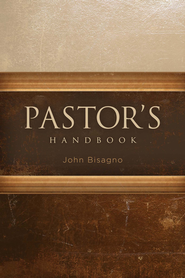 Pastor's Handbook / Revised - eBook  -     By: John R. Bisagno