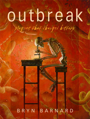 Outbreak! Plagues That Changed History - eBook  -     By: Bryn Barnard