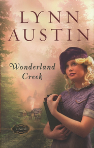 Wonderland Creek  -     By: Lynn Austin