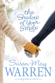 The Shadow of Your Smile - eBook  -     By: Susan May Warren