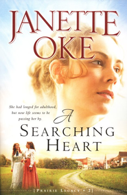 A Searching Heart, A Prairie Legacy Series #2   -     By: Janette Oke