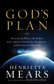 God's Plan: Discover What the Bible Says About Finding Yourself in His Grand Design - eBook  -     By: Henrietta Mears