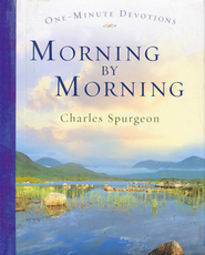 One Minute Devotions: Morning by Morning   -     By: Charles H. Spurgeon