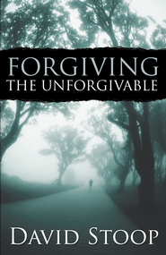 Forgiving the Unforgivable - eBook  -     By: David Stoop