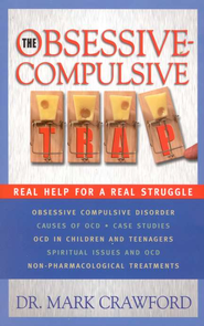 The Obsessive Compulsive Trap: Real Help for a Real Struggle - eBook  -     By: Mark Crawford