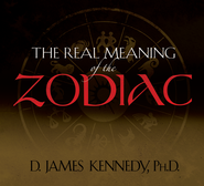 The Real Meaning Of The Zodiac - Study Package - CD  -              By: D. James Kennedy