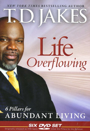 Life Overflowing: 6 Pillars for Abundant Living, DVD Set   -              By: T.D. Jakes