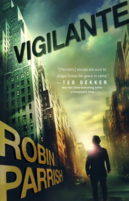 Vigilante  -     By: Robin Parrish