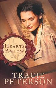 Hearts Aglow, Striking a Match Series #2  - Slightly Imperfect  -     By: Tracie Peterson