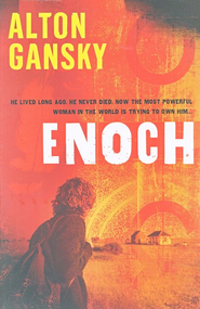 Enoch: He lived long ago. He never died. Now the most powerful woman in the world is trying to own him - eBook  -     By: Alton Gansky
