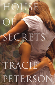 House of Secrets  -              By: Tracie Peterson