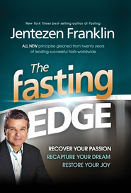 The Fasting Edge: Recover your passion. Recapture your dream. Restore your joy. - eBook  -     By: Jentezen Franklin