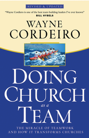 Doing Church as a Team: The Miracle of Teamwork and How It Transforms Churches - eBook  -     By: Wayne Cordeiro