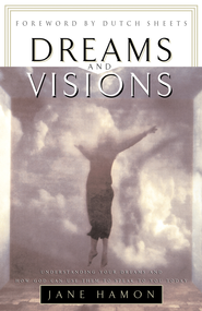 Dreams and Visions: Understanding Your Dreams and How God Can Use Them To Speak To You Today - eBook  -     By: Jane Hamon