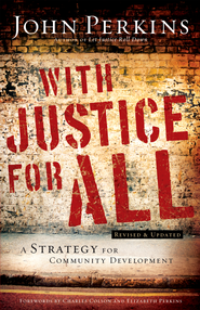 With Justice for All: A Strategy for Community Development - eBook  -     By: John Perkins