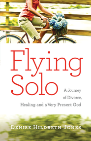 Flying Solo: A Journey of Divorce, Healing and A Very Present God - eBook  -     By: Denise Hildreth-Jones