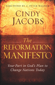 The Reformation Manifesto: Your Part in God's Plan to Change Nations Today  -     By: Cindy Jacobs