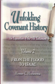 Unfolding Covenant History, Volume 2: From the Flood to Isaac  -     By: Homer C. Hoeksema