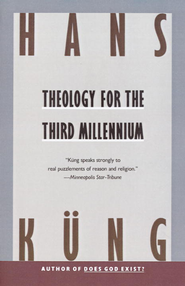 Theology for the Third Millennium: An Ecumenical View - eBook  -     By: Hans Kng
