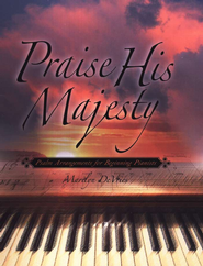 Praise His Majesty: Psalm Arrangements for Beginning Pianists  -     By: Marilyn DeVries