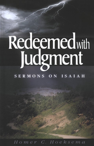 Redeemed with Judgment: Sermons on Isaiah Volume 2   -     By: Homer C. Hoeksema