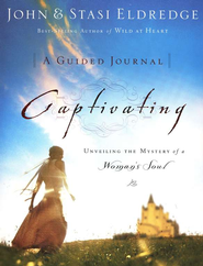 Captivating, A Guided Journal   -     By: John Eldredge, Stasi Eldredge