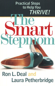 The Smart Stepmom: Practical Steps to Help You Thrive  -     By: Ron L. Deal, Laura Petherbridge