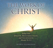 The Work of Christ Audiobook on CD  -     By: John Eldredge