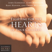 Fighting for the Hearts of Your Children CD  -     By: John Eldredge