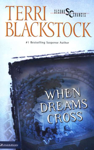 When Dreams Cross, Second Chance Chronicles Series #2   -     By: Terri Blackstock