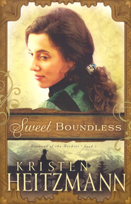 Sweet Boundless, Diamond of the Rockies Series #2   -     By: Kristen Heitzmann