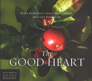 The Good Heart Audio CD: Conversations #7 (2 CDs)   -     By: John Eldredge, Craig McConnell, Gary Barkalow