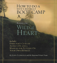 How to do a Men's Retreat Boot Camp   -     By: John Eldredge