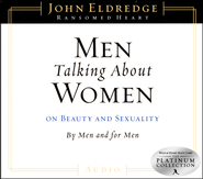 Men Talking About Women: on Beauty and Sexuality, by Men and for Men - Compact Disc  -     By: John Eldredge