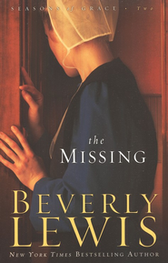 The Missing, Seasons of Grace Series #2   -              By: Beverly Lewis