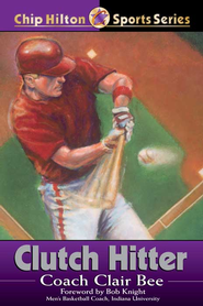 Clutch Hitter - eBook  -     By: Clair Bee