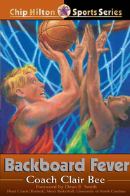 Backboard Fever - eBook  -     By: Clair Bee