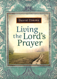 Living the Lord's Prayer - Slightly Imperfect  -     By: David Timms