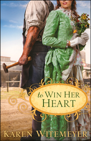 To Win Her Heart  -     By: Karen Witemeyer