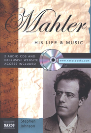 Mahler: His Life & Music With 2 Audio CDs  -     By: Stephen Johnson