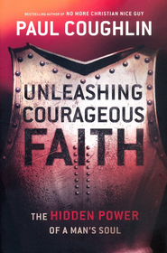Unleashing Courageous Faith: The Hidden Power of a Man's Soul - Slightly Imperfect  -