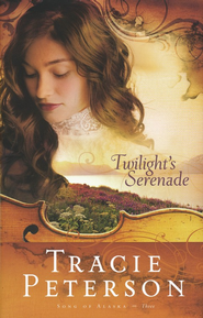 Twilight's Serenade, Songs of Alaska Series #3   -              By: Tracie Peterson
