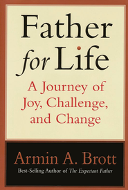 Father for Life: A Journey of Joy, Challenge, and  Change  -     By: Armin A. Brott