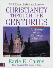 Christianity Through the Centuries, Expanded Third Edition  -     By: Earle Cairns