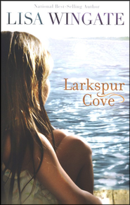 Larkspur Cove - Slightly Imperfect  -     By: Lisa Wingate