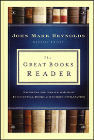 The Great Books Reader: Excerpts and Essays on the Most Influential Books in Western Civilization  -              By: John Mark Reynolds