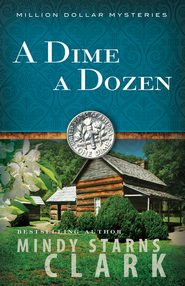 Dime a Dozen, A - eBook  -     By: Mindy Starns-Clark