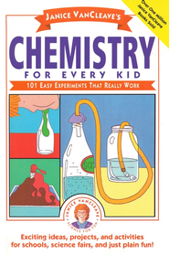 Chemistry For Every Kid   -              By: Janice VanCleave