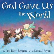 God Gave Us the World - eBook  -     By: Lisa T. Bergren