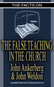 The Facts on False Teaching in the Church - eBook  -     By: John Ankerberg, John Weldon